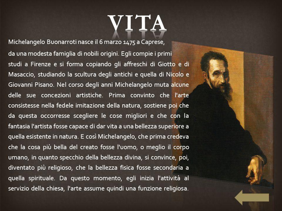 Michelangelo Buonarroti nasce il 6 marzo 1475 a Caprese, da una modesta famiglia di nobili origini. Egli compie i primi studi a Firenze e si forma cop