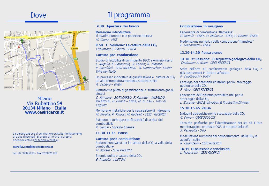 Il programma Dove Milano Via Rubattino 54 20134 Milano - Italia www.cesiricerca.it La partecipazione al seminario è gratuita, limitatamente ai posti disponibili.