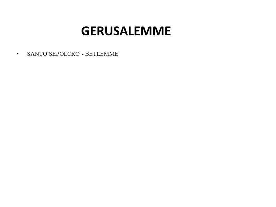 SANTO SEPOLCRO - BETLEMME GERUSALEMME