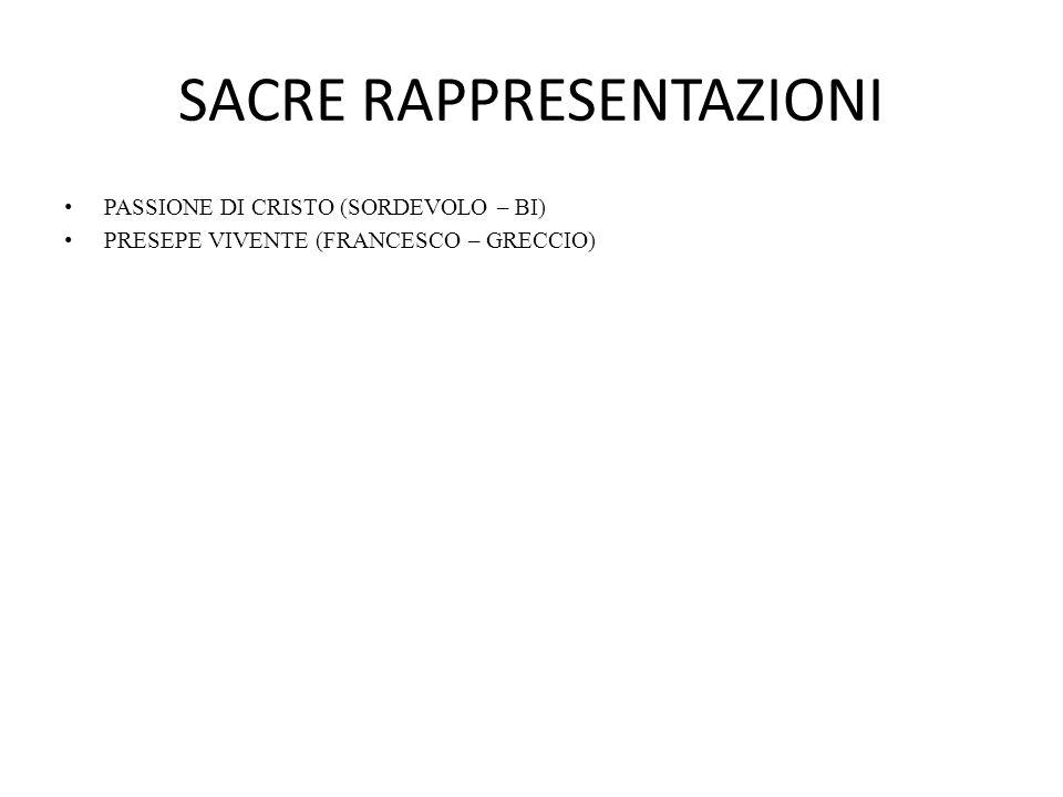 SACRE RAPPRESENTAZIONI PASSIONE DI CRISTO (SORDEVOLO – BI) PRESEPE VIVENTE (FRANCESCO – GRECCIO)