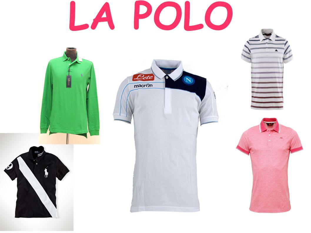 La polo: La polo è una T-shirt dotata da un colletto chiuso da due o tre bottoni, e a volte dotata di un taschino.
