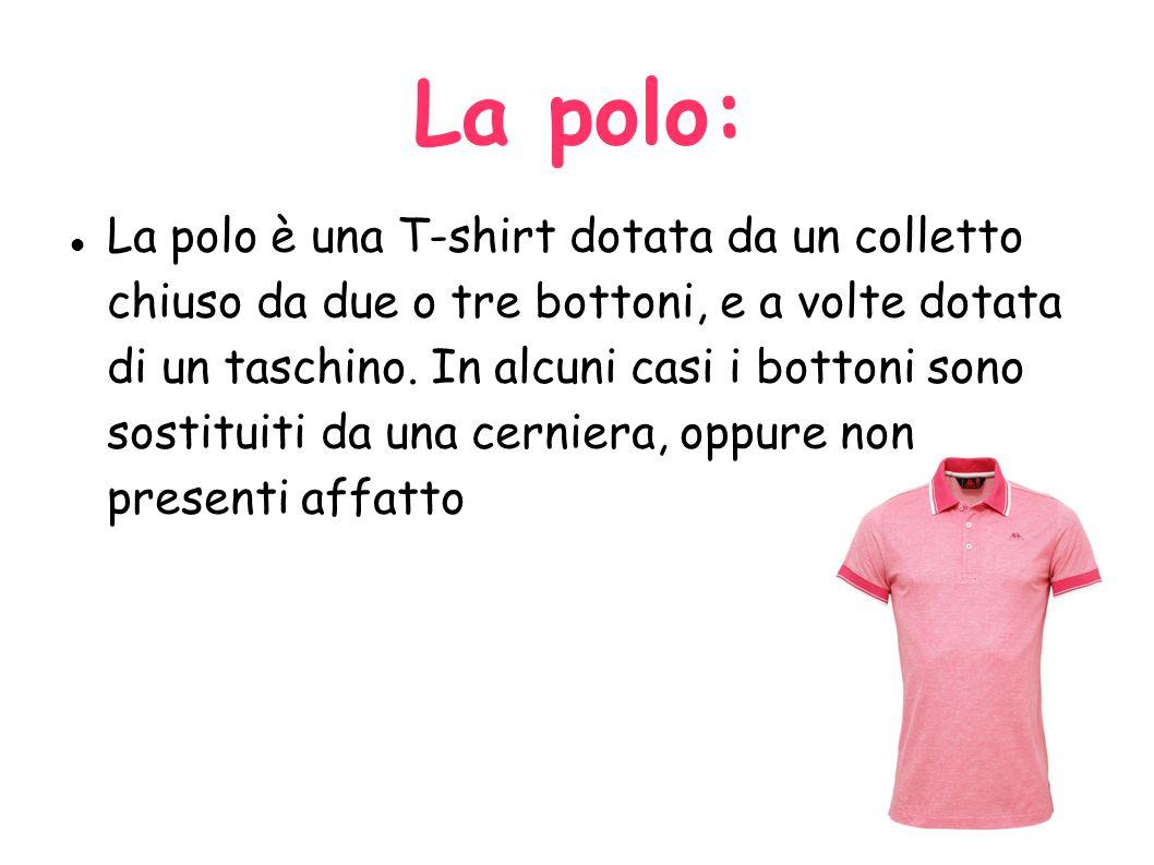Il nome POLO: Il nome polo invece deriva dal fatto che i giocatori di polo utilizzassero tradizionalmente una casacca con colletto abbottonato, ma a maniche lunghe, rispetto alla creazione di Lacoste.