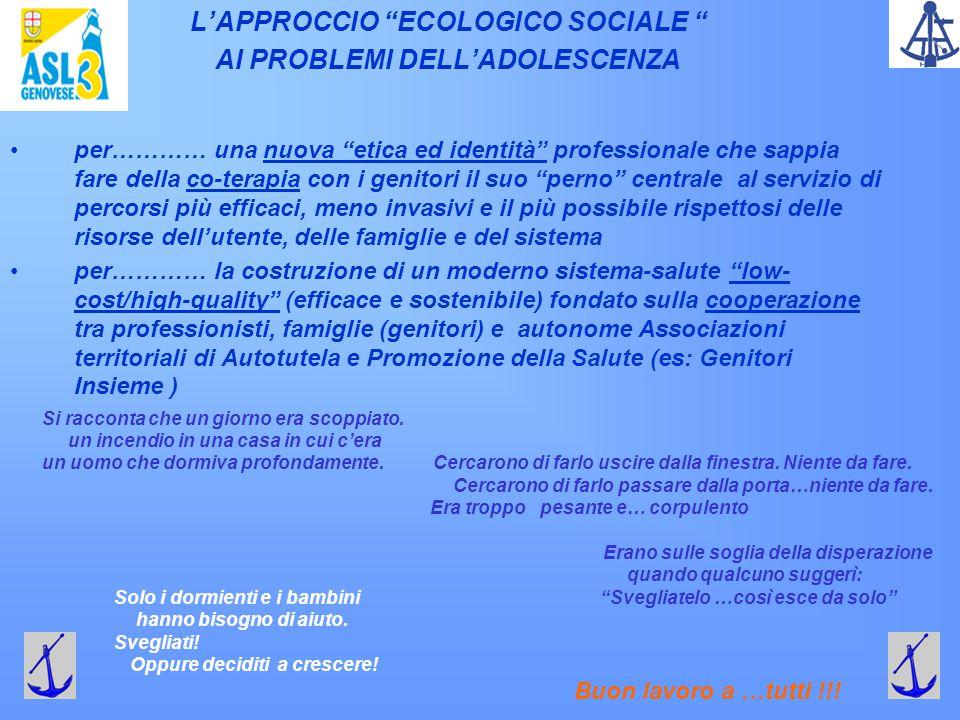 """L'APPROCCIO """"ECOLOGICO SOCIALE """" AI PROBLEMI DELL'ADOLESCENZA per………… una nuova """"etica ed identità"""" professionale che sappia fare della co-terapia con"""