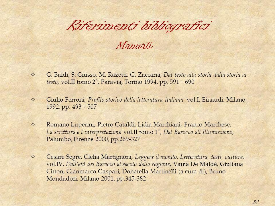 30 Riferimenti bibliografici  G. Baldi, S. Giusso, M. Razetti, G. Zaccaria, Dal testo alla storia dalla storia al testo, vol.II tomo 2°, Paravia, Tor