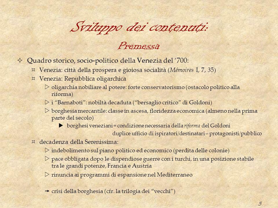 5 Sviluppo dei contenuti:  Quadro storico, socio-politico della Venezia del '700:  Venezia: città della prospera e gioiosa socialità (Mémoires I, 7,