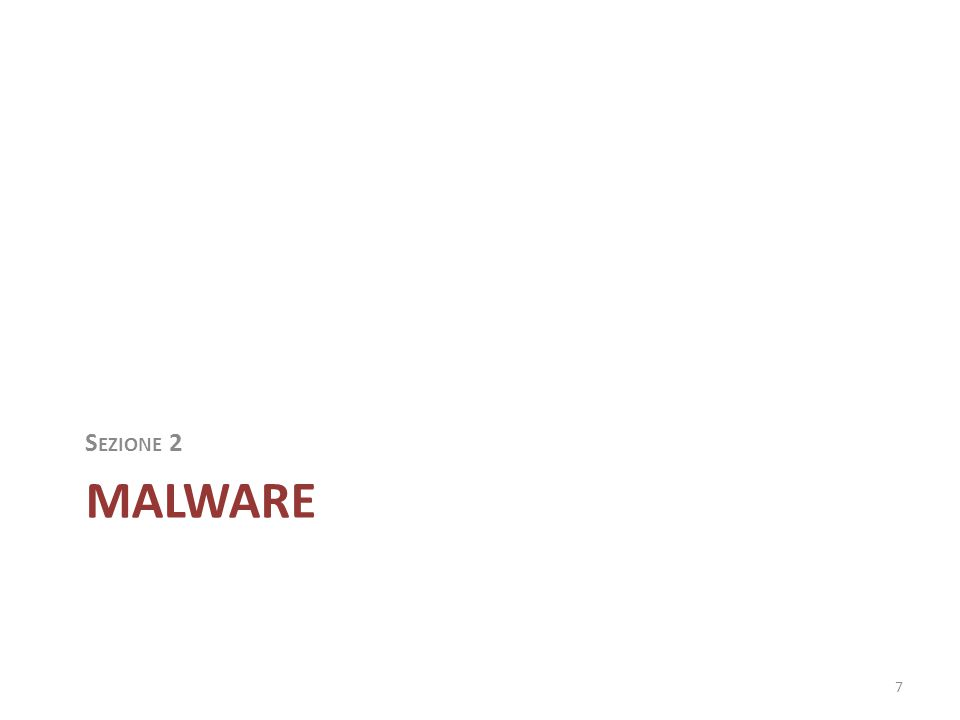 Malware Programma indesiderato con effetti fastidiosi o nocivi  Trojan  Rootkit  Backdoor  Worm  Virus  Adware  Spyware  Botnet  Keylogger  Dialer 8