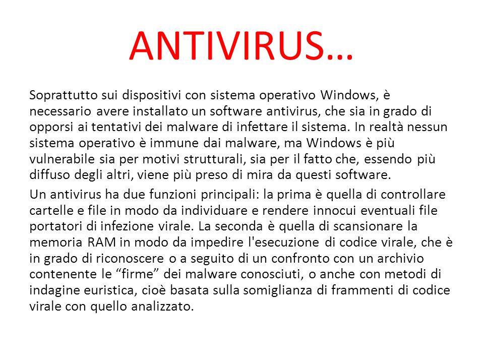 ANTIVIRUS… Soprattutto sui dispositivi con sistema operativo Windows, è necessario avere installato un software antivirus, che sia in grado di opporsi