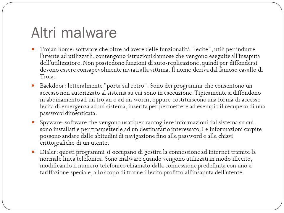 Altri malware Trojan horse: software che oltre ad avere delle funzionalità