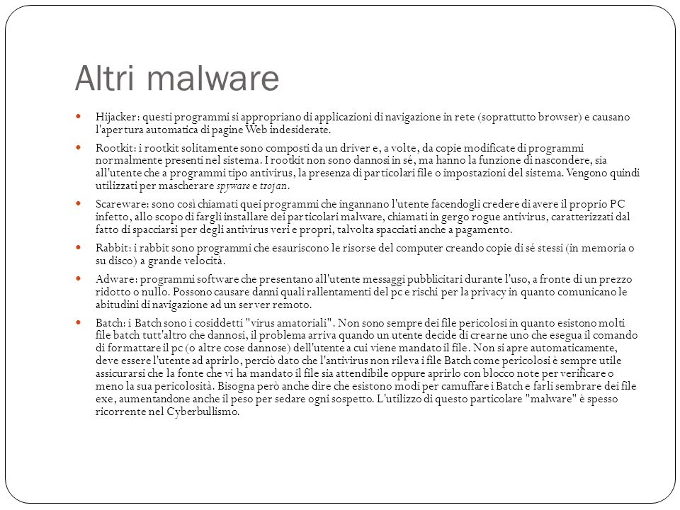 Altri malware Hijacker: questi programmi si appropriano di applicazioni di navigazione in rete (soprattutto browser) e causano l'apertura automatica d