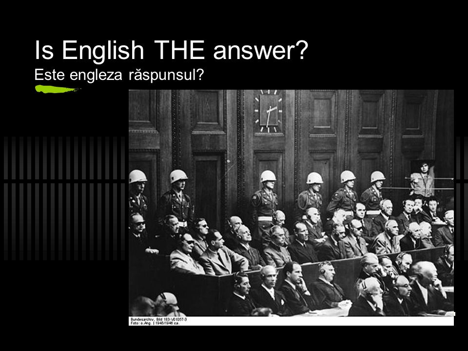 Is English THE answer? Este engleza răspunsul?
