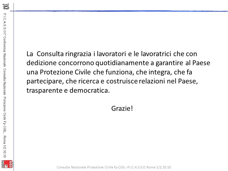 P.I.C.A.S.S.O I° Conferenza Nazionale Consulta Nazionale Protezione Civile Fp CGIL, Roma 1/2.10.10 Consulta Nazionale Protezione Civile Fp CGIL- P.I.C