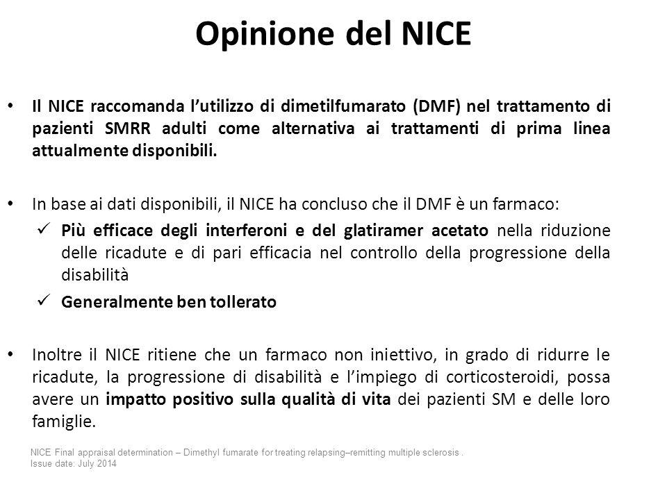 Opinione del NICE (NATIONAL INSTITUTE FOR HEALTH AND CARE EXCELLENCE) Il NICE raccomanda l'utilizzo di dimetilfumarato (DMF) nel trattamento di pazienti SMRR adulti come alternativa ai trattamenti di prima linea attualmente disponibili.