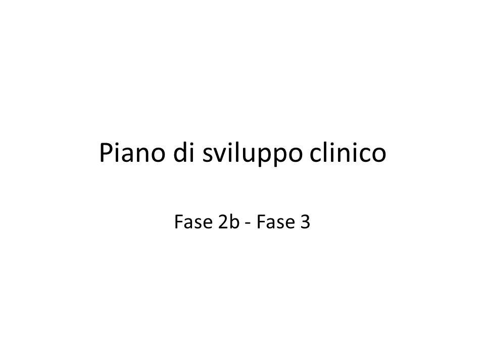 Piano di sviluppo clinico Fase 2b - Fase 3