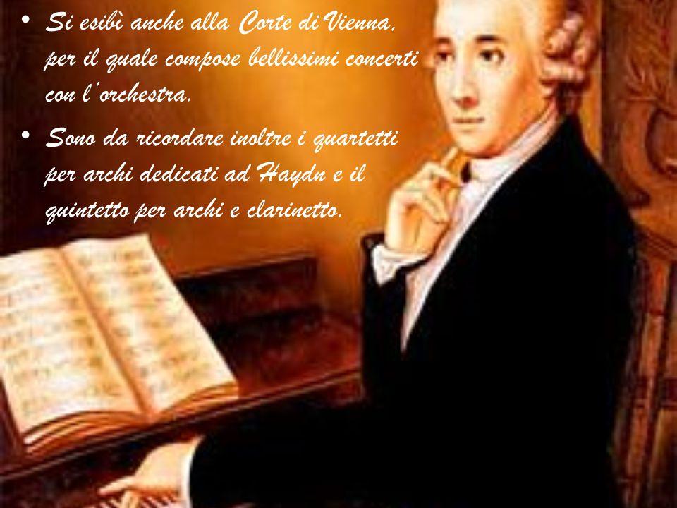 Si esibì anche alla Corte di Vienna, per il quale compose bellissimi concerti con l'orchestra. Sono da ricordare inoltre i quartetti per archi dedicat