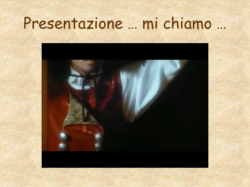 Presentazione … mi chiamo …