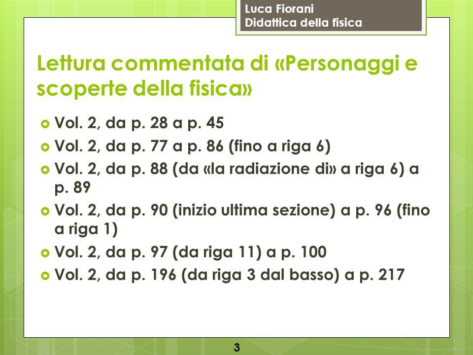 Luca Fiorani Didattica della fisica Lettura commentata di «Personaggi e scoperte della fisica»  Vol.
