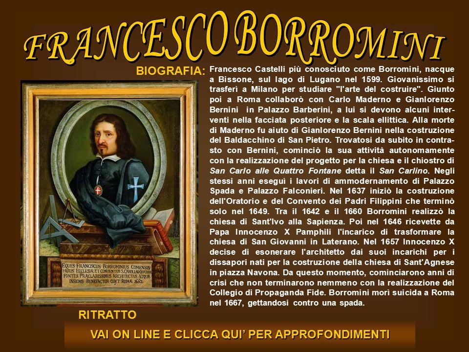 Francesco Castelli più conosciuto come Borromini, nacque a Bissone, sul lago di Lugano nel 1599. Giovanissimo si trasferì a Milano per studiare