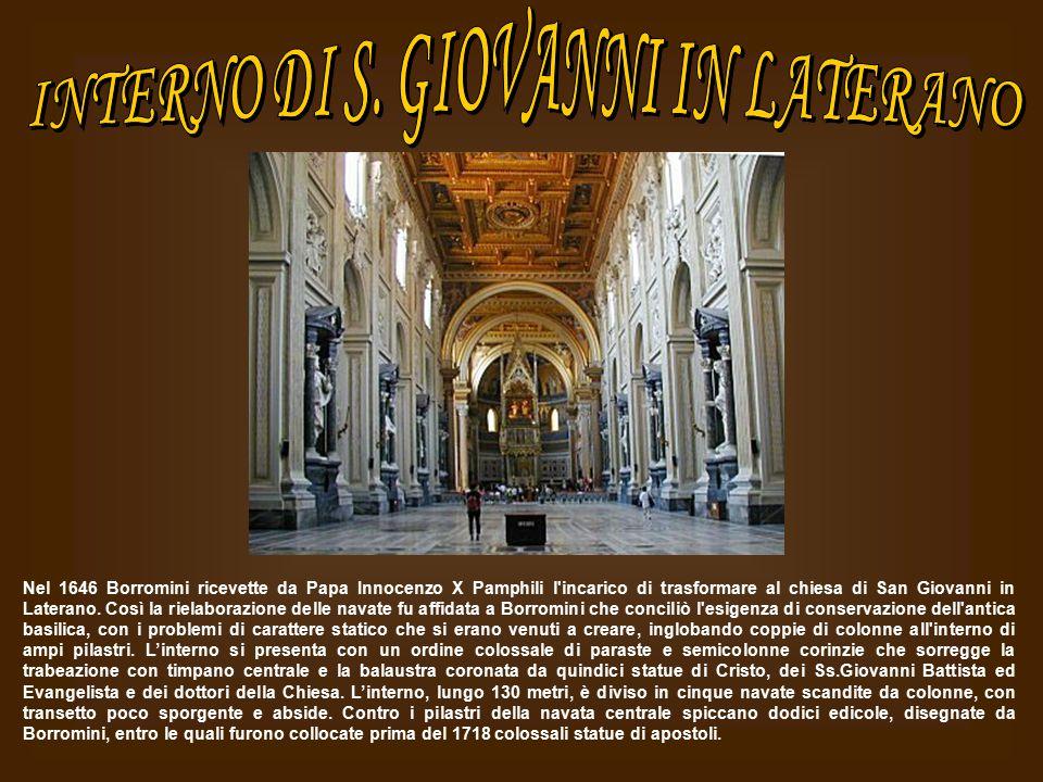 Nel 1646 Borromini ricevette da Papa Innocenzo X Pamphili l'incarico di trasformare al chiesa di San Giovanni in Laterano. Così la rielaborazione dell