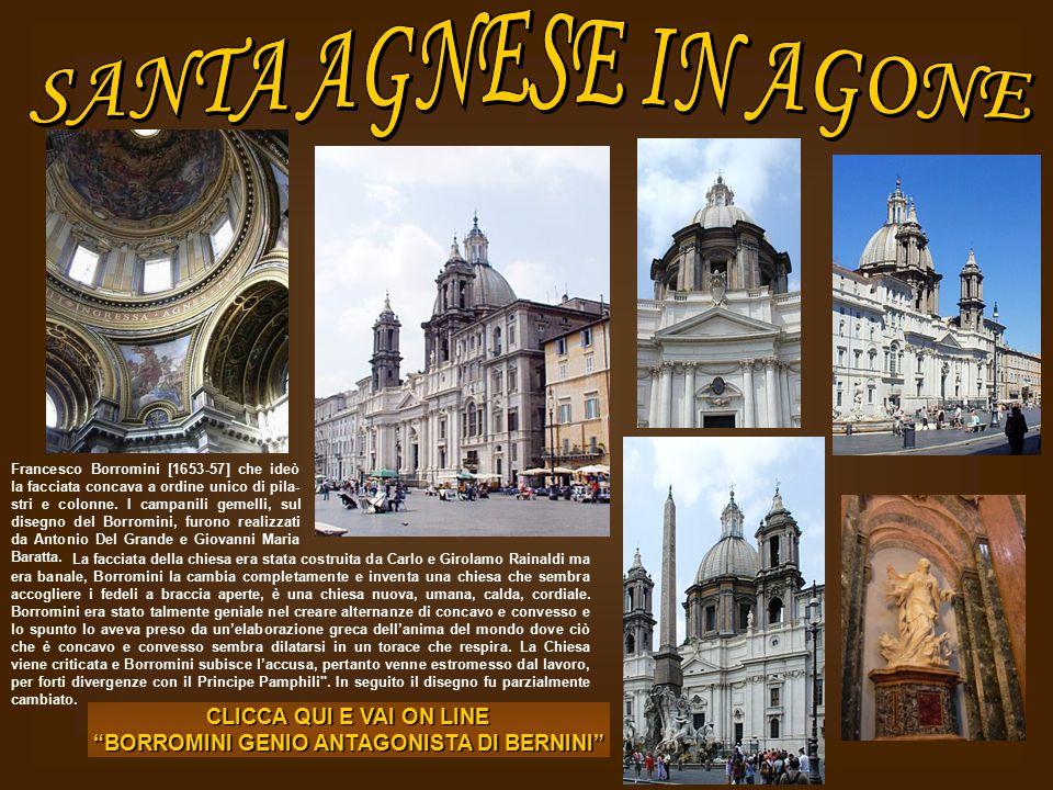 Francesco Borromini [1653-57] che ideò la facciata concava a ordine unico di pila- stri e colonne. I campanili gemelli, sul disegno del Borromini, fur