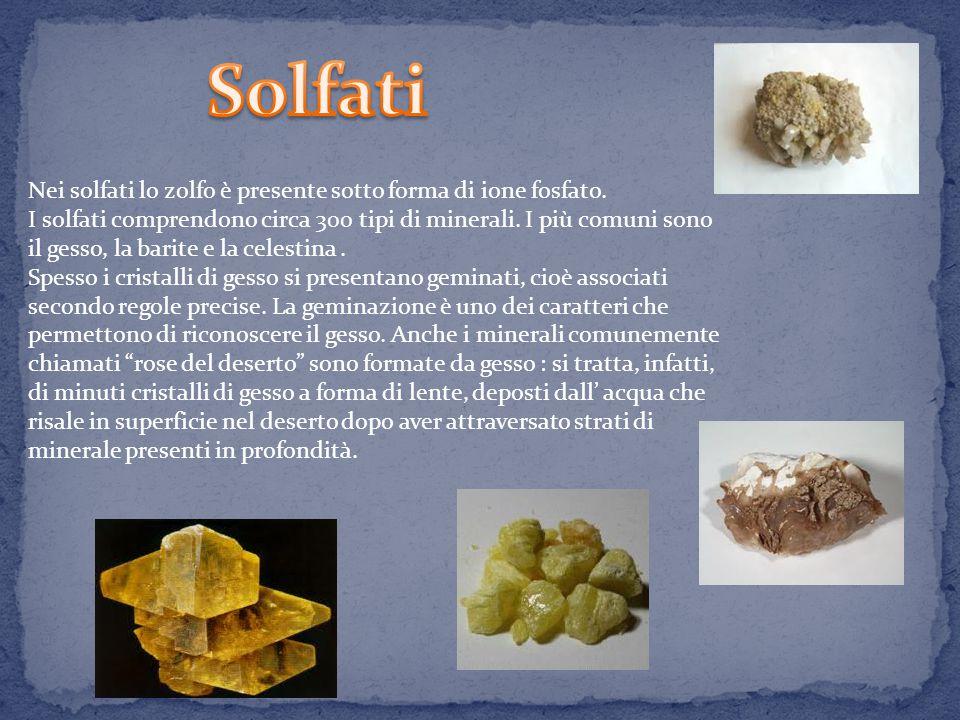 Nei solfati lo zolfo è presente sotto forma di ione fosfato.