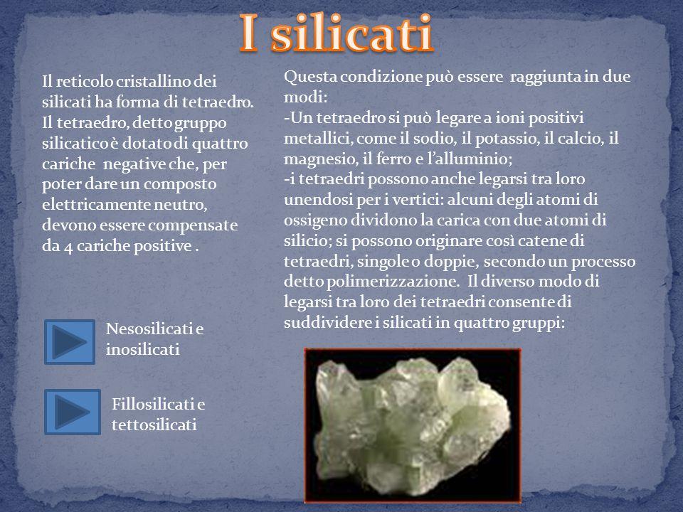 I nesosilicati sono silicati la cui struttura cristallina è definibile come una combinazione di tetraedri isolati.