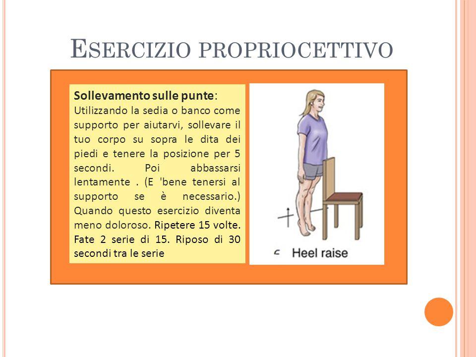 Sollevamento sulle punte: Utilizzando la sedia o banco come supporto per aiutarvi, sollevare il tuo corpo su sopra le dita dei piedi e tenere la posizione per 5 secondi.