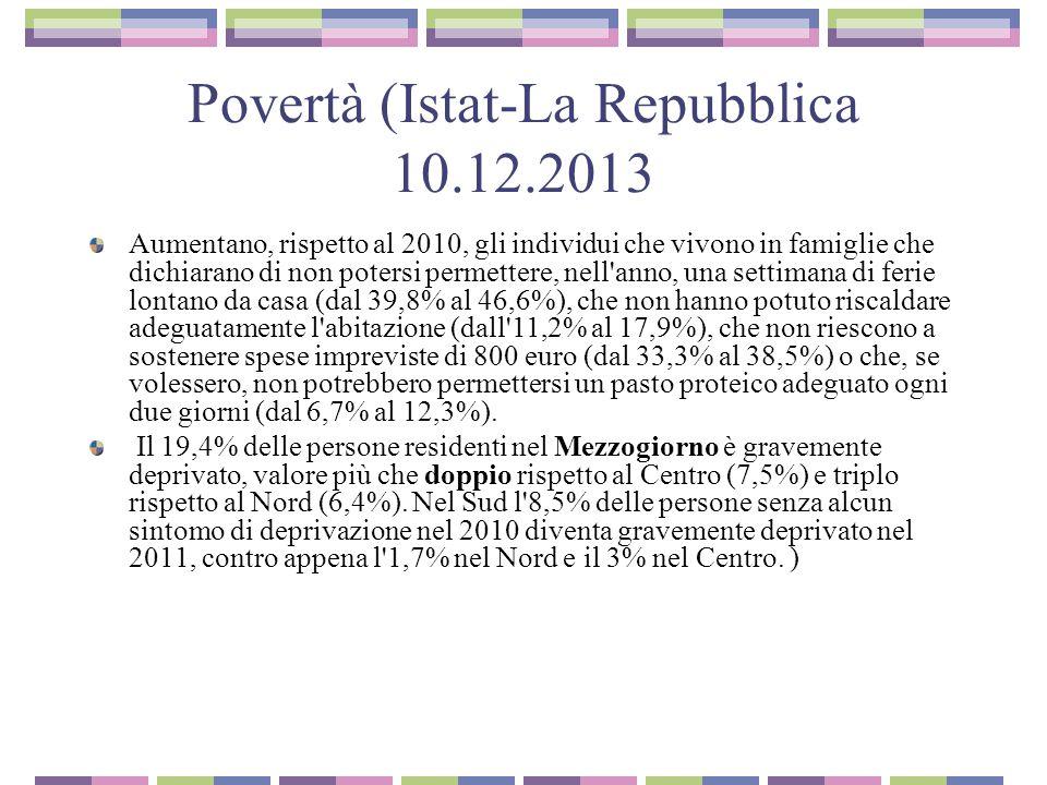 Povertà (Istat-La Repubblica 10.12.2013) Le famiglie più esposte al rischio di deprivazione sono quelle più numerose e/o con un basso numero di percettori di reddito.