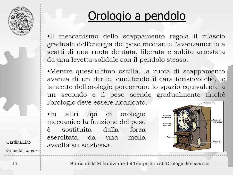17 Storia della Misurazione del Tempo fino all'Orologio Meccanico Gardina Lino Grimoldi Lorenzo Orologio a pendolo Il meccanismo dello scappamento reg