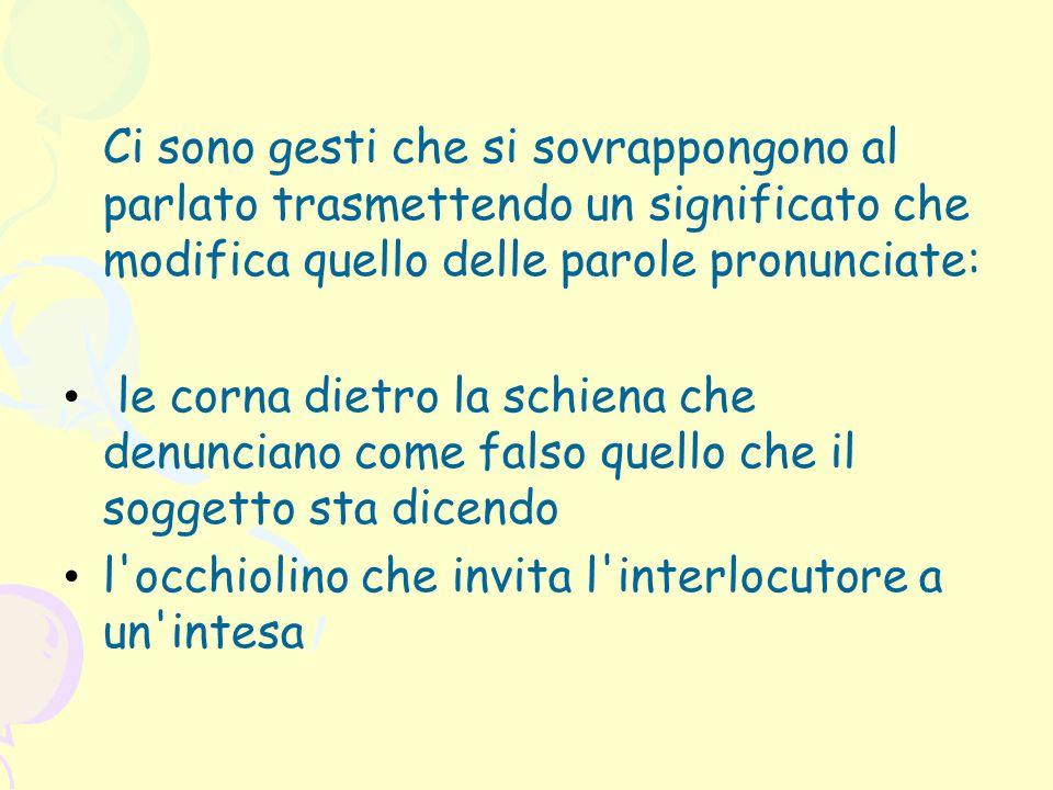 Forme di contatto In ItaliaAltri Paesi Contatto laterale Raro il contatto fra uomini.