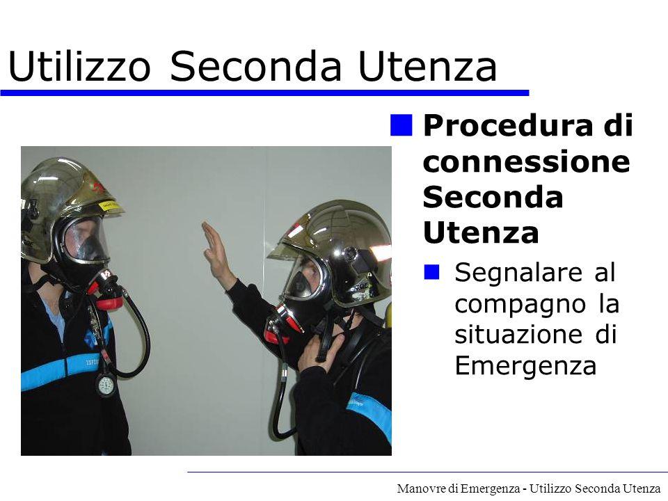 Manovre di Emergenza - Utilizzo Seconda Utenza Procedura di connessione Seconda Utenza Segnalare al compagno la situazione di Emergenza Utilizzo Secon