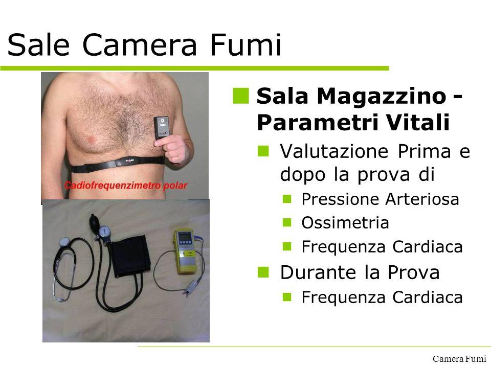 Camera Fumi Sala Magazzino - Parametri Vitali Valutazione Prima e dopo la prova di  Pressione Arteriosa  Ossimetria  Frequenza Cardiaca Durante la