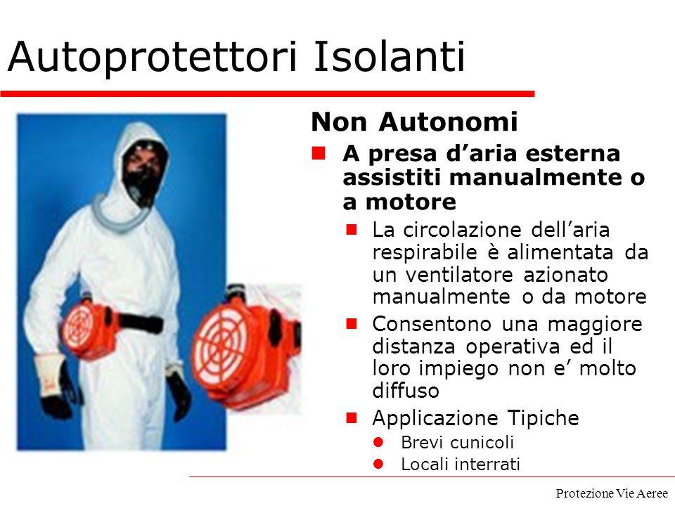 Protezione Vie Aeree Autoprotettori Isolanti Non Autonomi A presa d'aria esterna assistiti manualmente o a motore  La circolazione dell'aria respirab