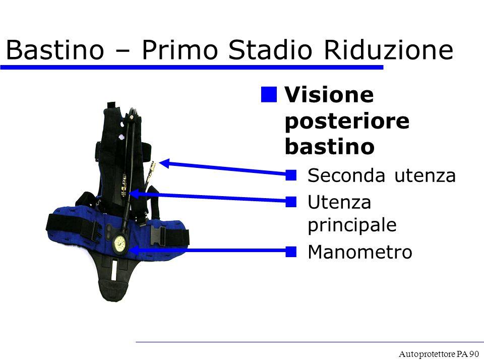 Autoprotettore PA 90 Visione posteriore bastino Seconda utenza Utenza principale Manometro Bastino – Primo Stadio Riduzione