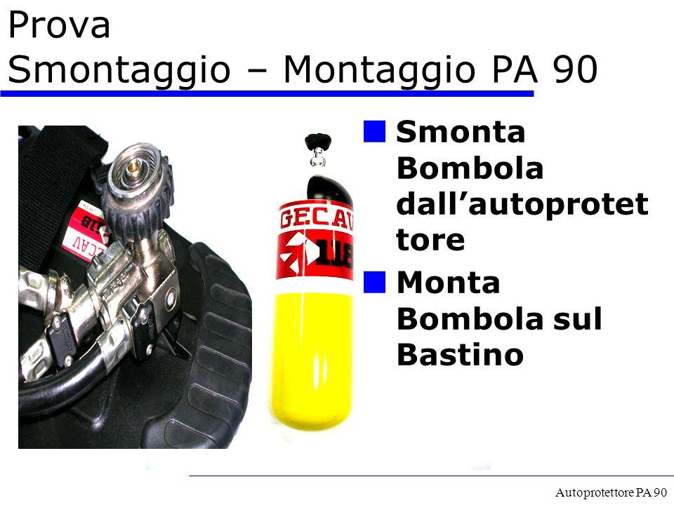 Autoprotettore PA 90 Prova Smontaggio – Montaggio PA 90 Smonta Bombola dall'autoprotet tore Monta Bombola sul Bastino