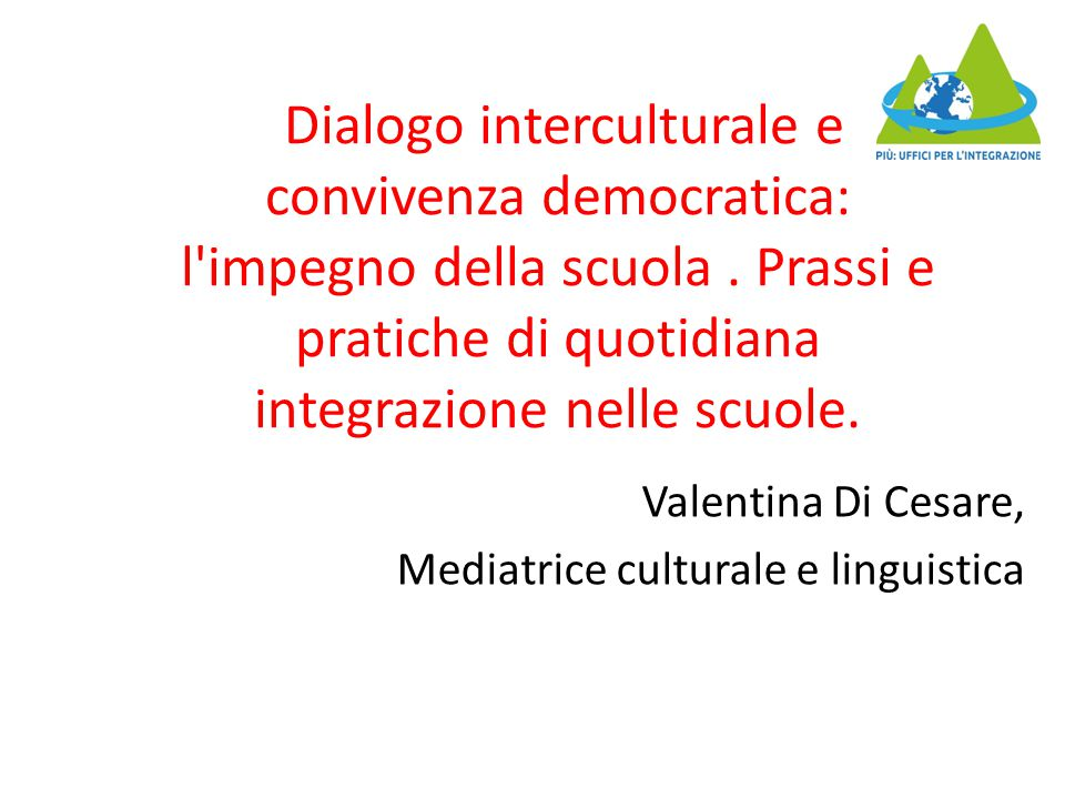 Dialogo interculturale e convivenza democratica: l impegno della scuola.