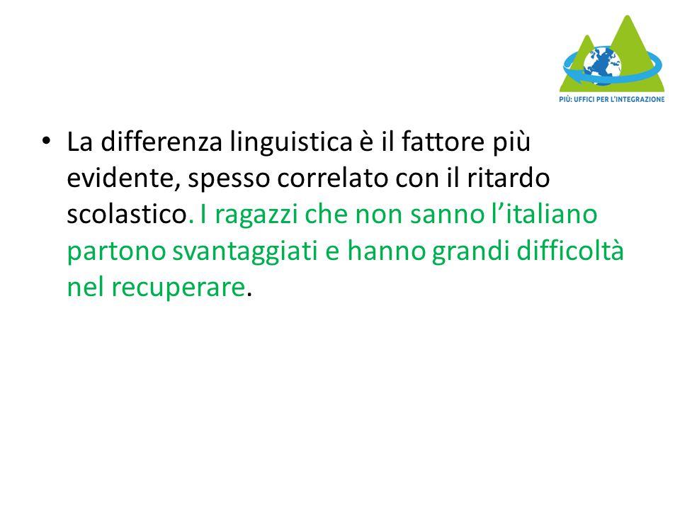 La differenza linguistica è il fattore più evidente, spesso correlato con il ritardo scolastico.