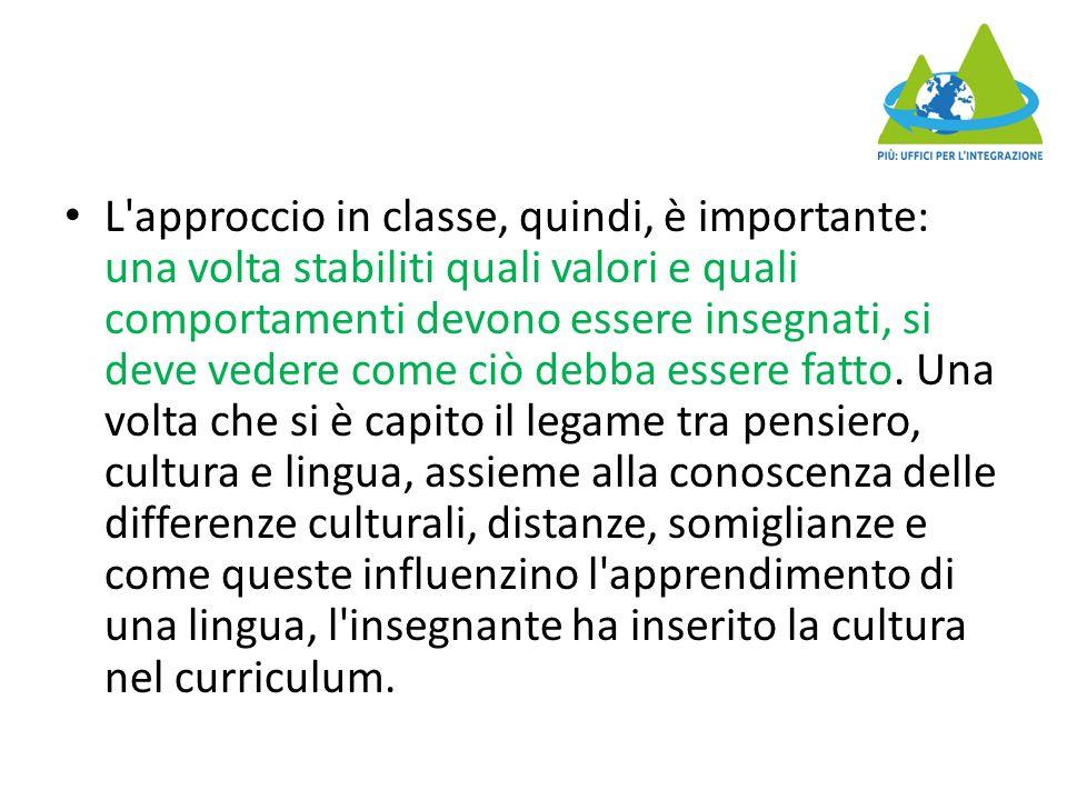 L approccio in classe, quindi, è importante: una volta stabiliti quali valori e quali comportamenti devono essere insegnati, si deve vedere come ciò debba essere fatto.
