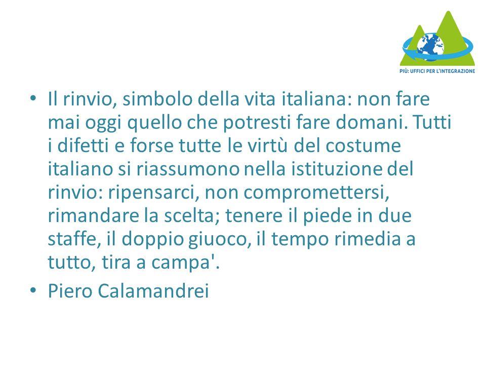 Il rinvio, simbolo della vita italiana: non fare mai oggi quello che potresti fare domani.