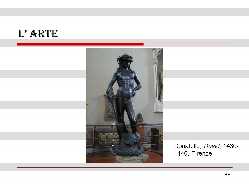 21 L' arte Donatello, David, 1430- 1440, Firenze