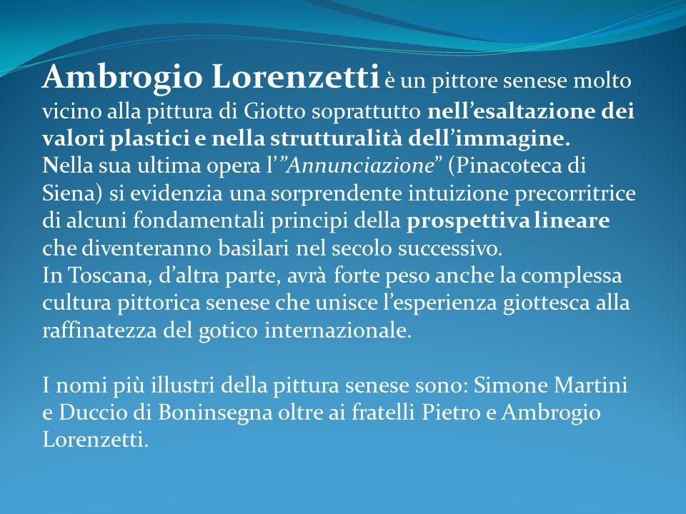 Ambrogio Lorenzetti è un pittore senese molto vicino alla pittura di Giotto soprattutto nell'esaltazione dei valori plastici e nella strutturalità dell'immagine.