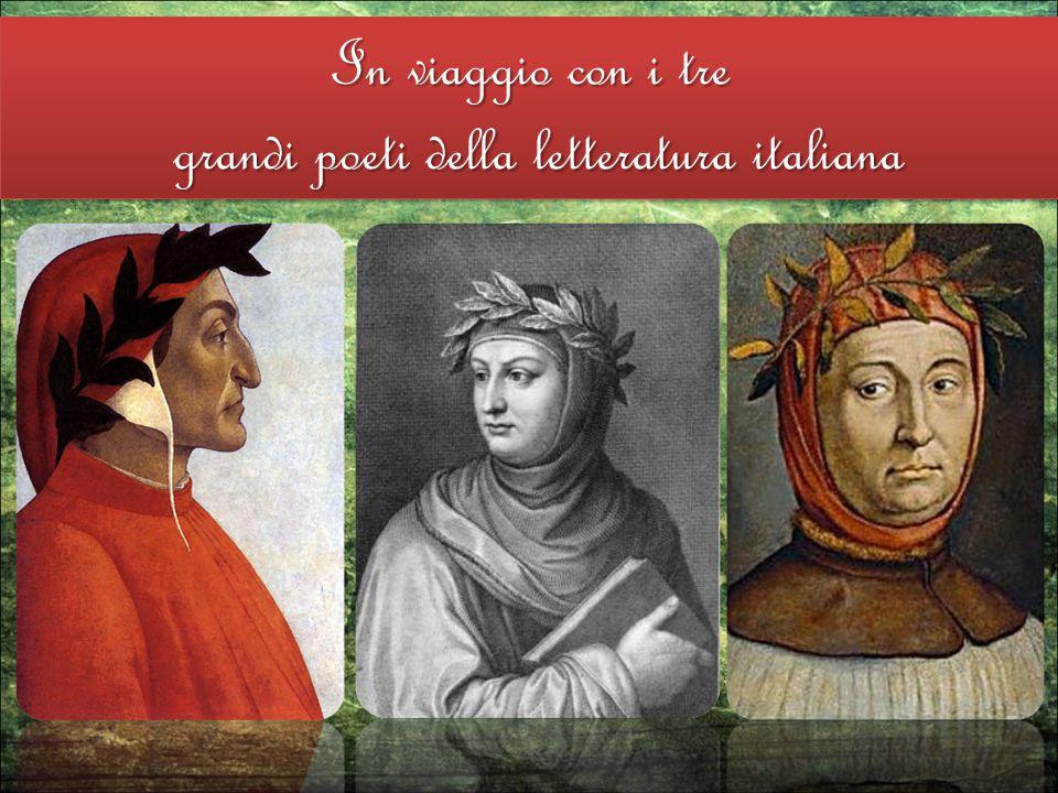 In viaggio con i tre grandi poeti della letteratura italiana grandi poeti della letteratura italiana In viaggio con i tre grandi poeti della letteratu