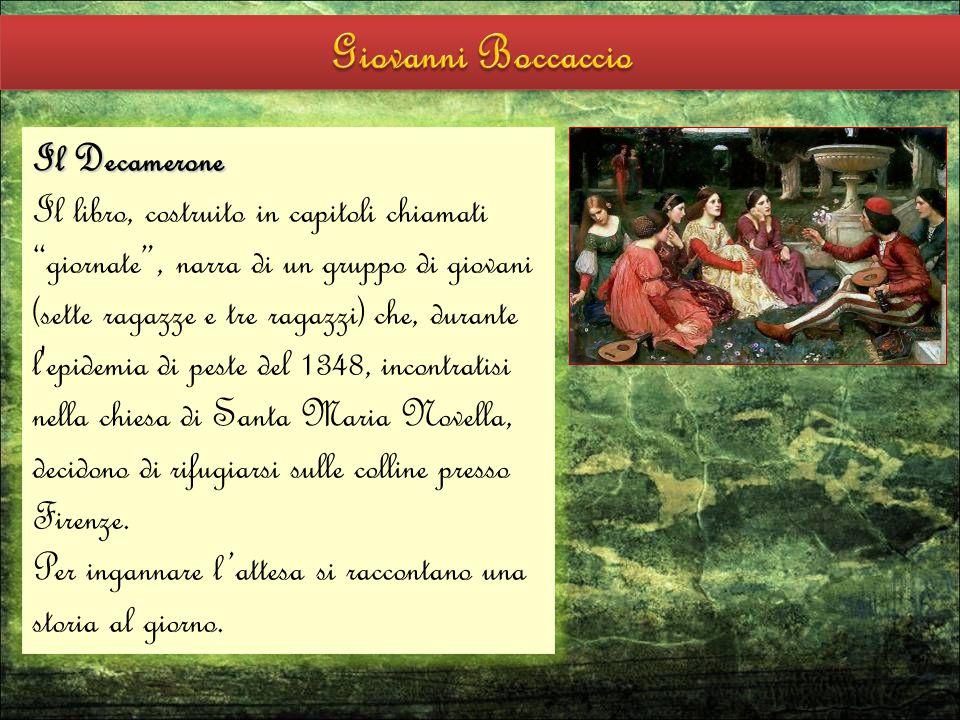 Il Decamerone Il libro, costruito in capitoli chiamati giornate , narra di un gruppo di giovani (sette ragazze e tre ragazzi) che, durante l epidemia di peste del 1348, incontratisi nella chiesa di Santa Maria Novella, decidono di rifugiarsi sulle colline presso Firenze.