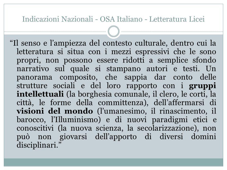"""Indicazioni Nazionali - OSA Italiano - Letteratura Licei """"Il senso e l'ampiezza del contesto culturale, dentro cui la letteratura si situa con i mezzi"""