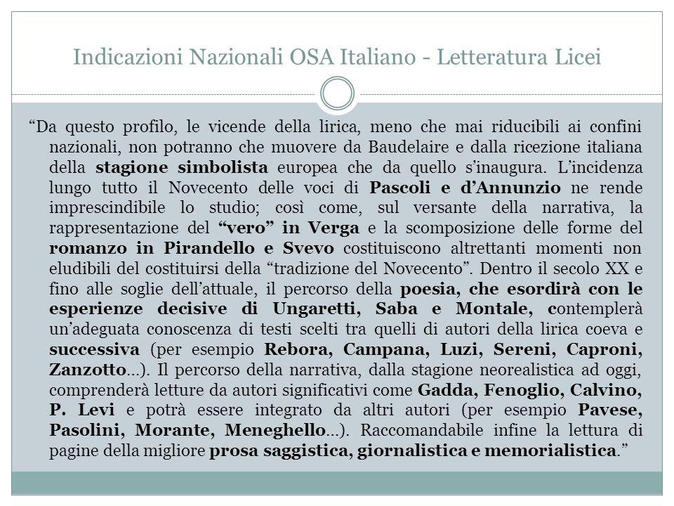 """Indicazioni Nazionali OSA Italiano - Letteratura Licei """"Da questo profilo, le vicende della lirica, meno che mai riducibili ai confini nazionali, non"""