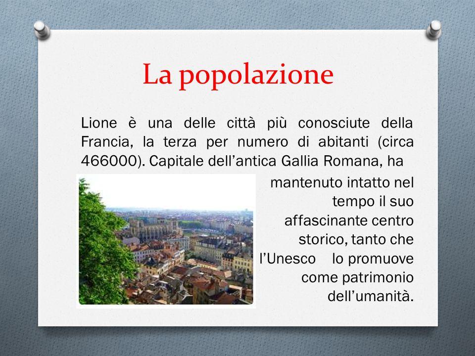 La popolazione Lione è una delle città più conosciute della Francia, la terza per numero di abitanti (circa 466000). Capitale dell'antica Gallia Roman