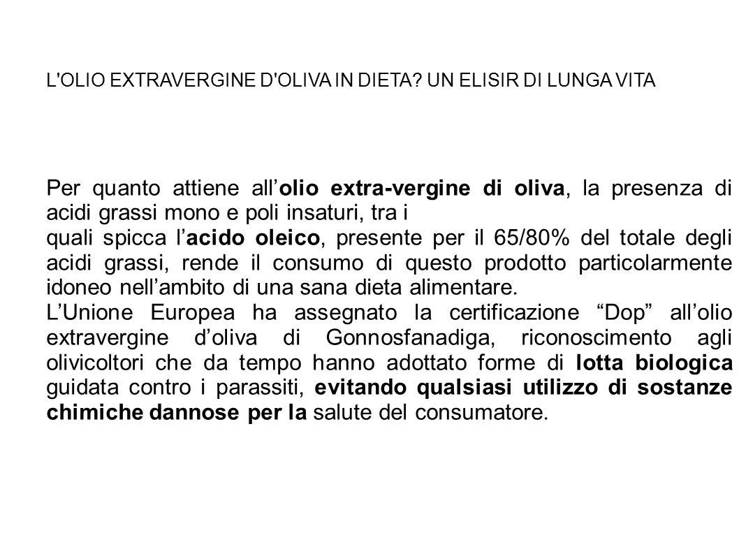 L OLIO EXTRAVERGINE D OLIVA IN DIETA.