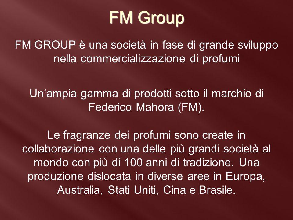 FM Group FM GROUP è una società in fase di grande sviluppo nella commercializzazione di profumi Un'ampia gamma di prodotti sotto il marchio di Federic