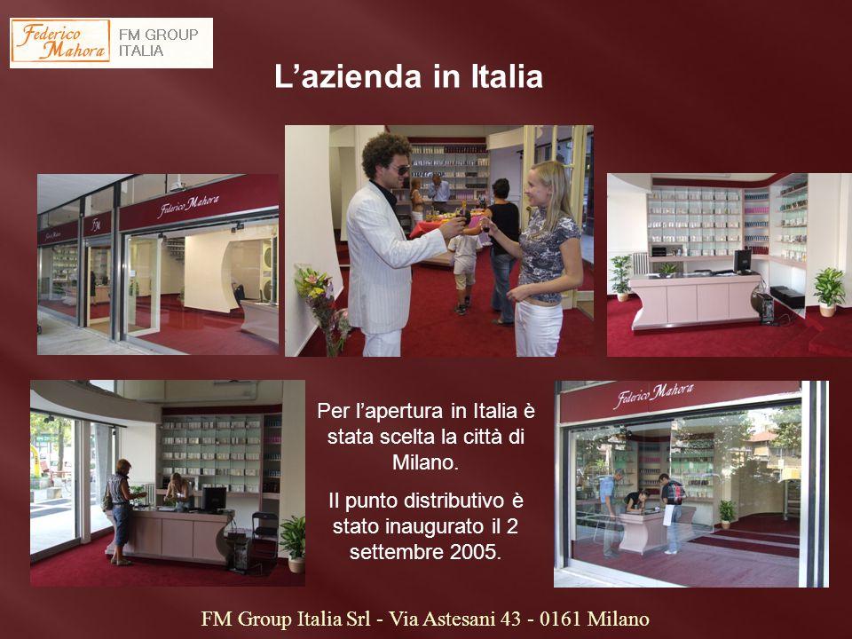 L'azienda in Italia Per l'apertura in Italia è stata scelta la città di Milano. Il punto distributivo è stato inaugurato il 2 settembre 2005. FM Group