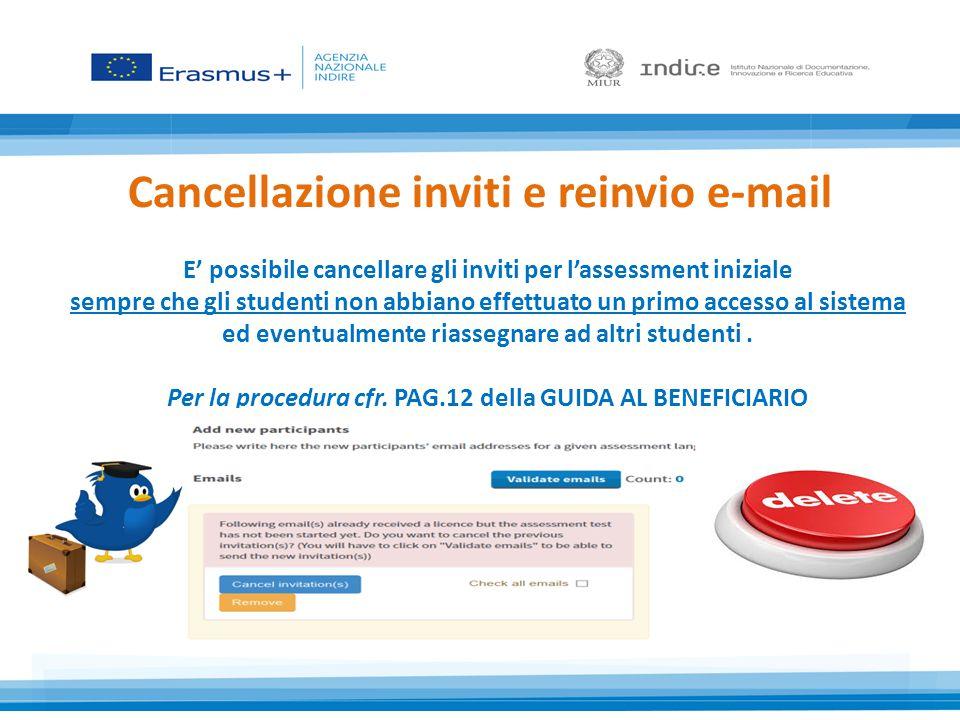Cancellazione inviti e reinvio e-mail E' possibile cancellare gli inviti per l'assessment iniziale sempre che gli studenti non abbiano effettuato un primo accesso al sistema ed eventualmente riassegnare ad altri studenti.