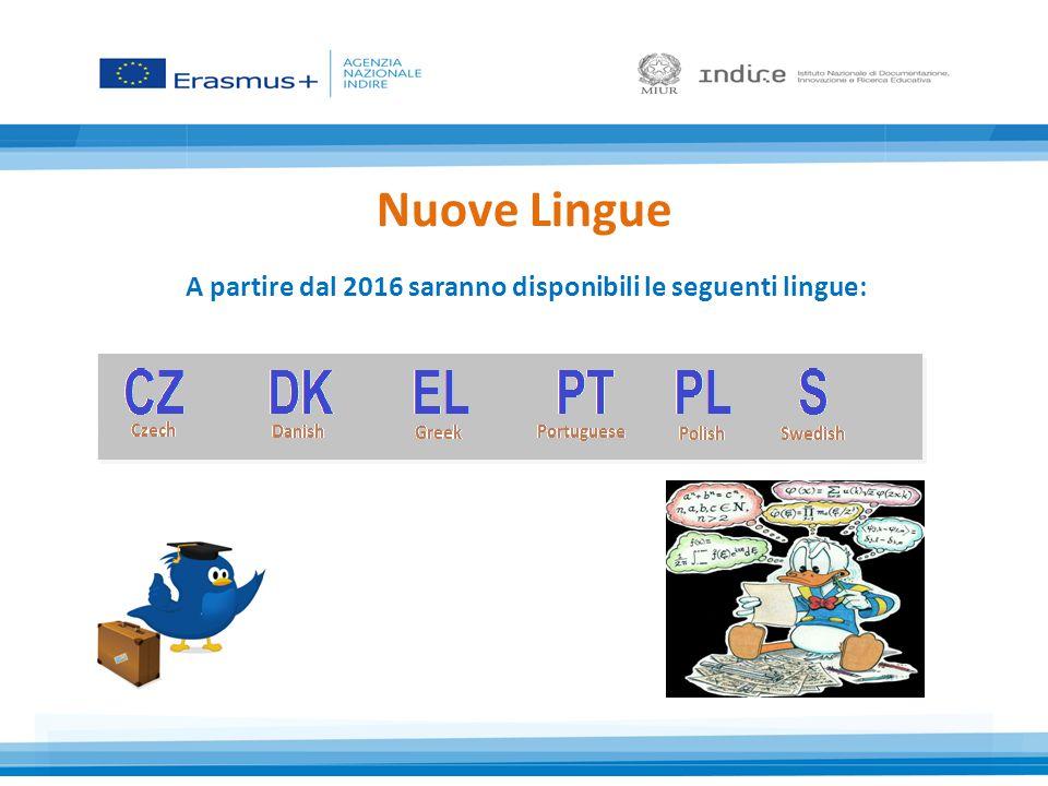 Nuove Lingue A partire dal 2016 saranno disponibili le seguenti lingue: